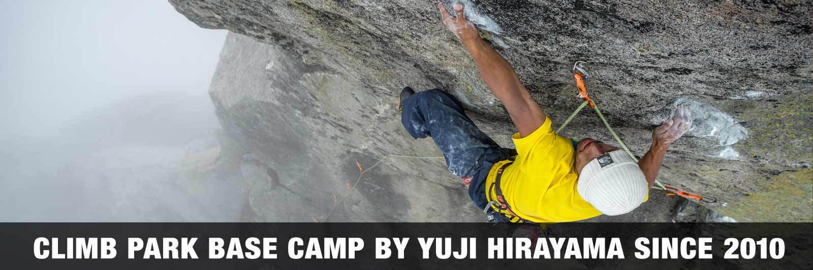 CLIMB PARK BASE CAMP BY YUJI HIRAYAMA SINCE 2010